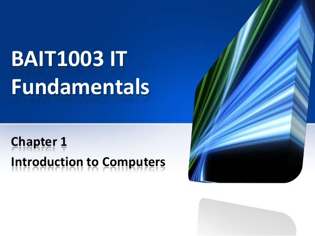 BAIT1003 IT Fundamentals Chapter 1 Introduction to Computers