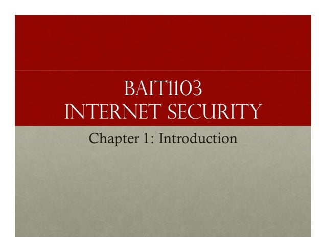 BAIT1103 INTERNET SECURITY Chapter 1: Introduction