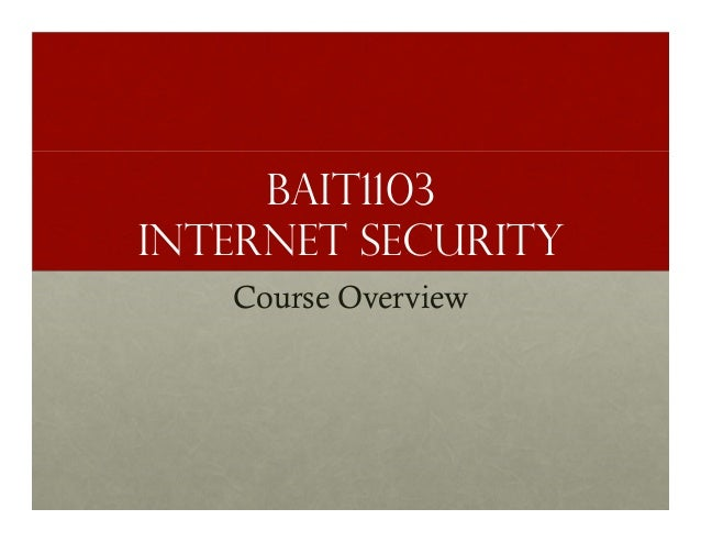 BAIT1103 INTERNET SECURITY Course Overview