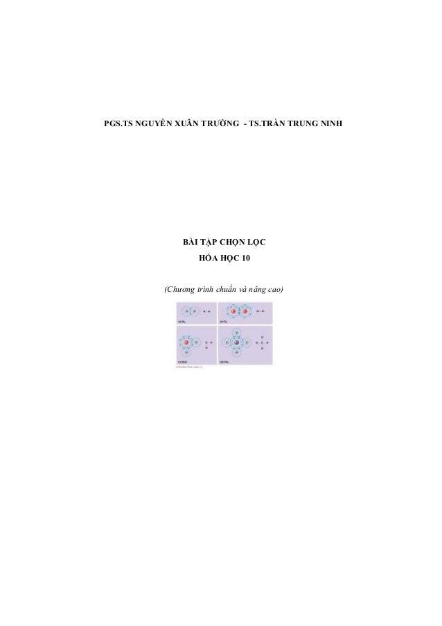 PGS.TS NGUYỄN XUÂN TRƯỜNG - TS.TRẦN TRUNG NINH  BÀI TẬP CHỌN LỌC HÓA HỌC 10  (Chương trình chuẩn và nâng cao)