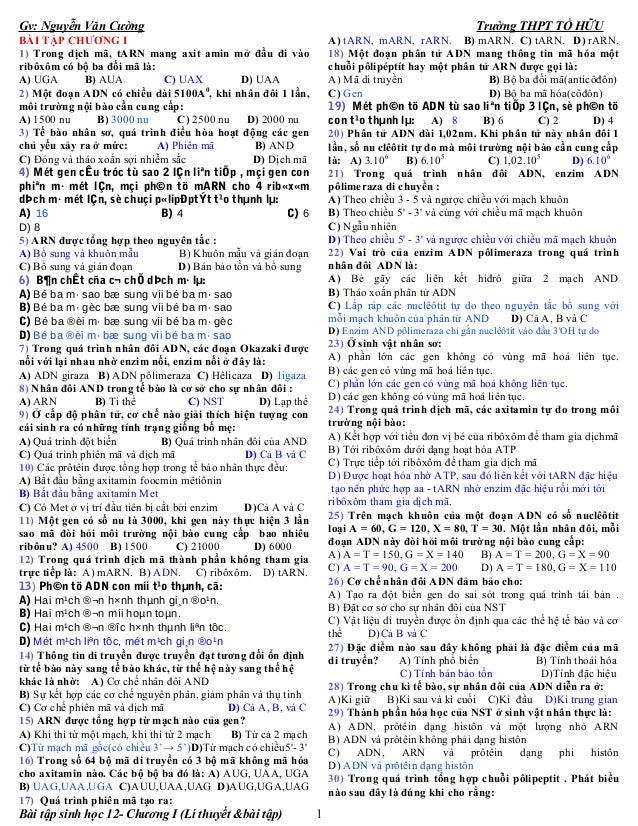 Gv: Nguyễn Văn Cường Trường THPT TỐ HỮU BÀI TẬP CHƯƠNG I 1) Trong dịch mã, tARN mang axit amin mở đầu đi vào ribôxôm có bộ...