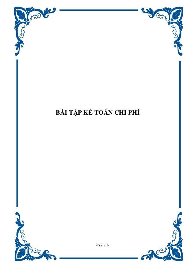 BÀI TẬP KẾ TOÁN CHI PHÍ          -Trang 1-