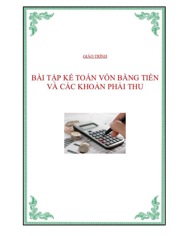Bài tập kế toán vốn bằng tiền và các khoản phải thu