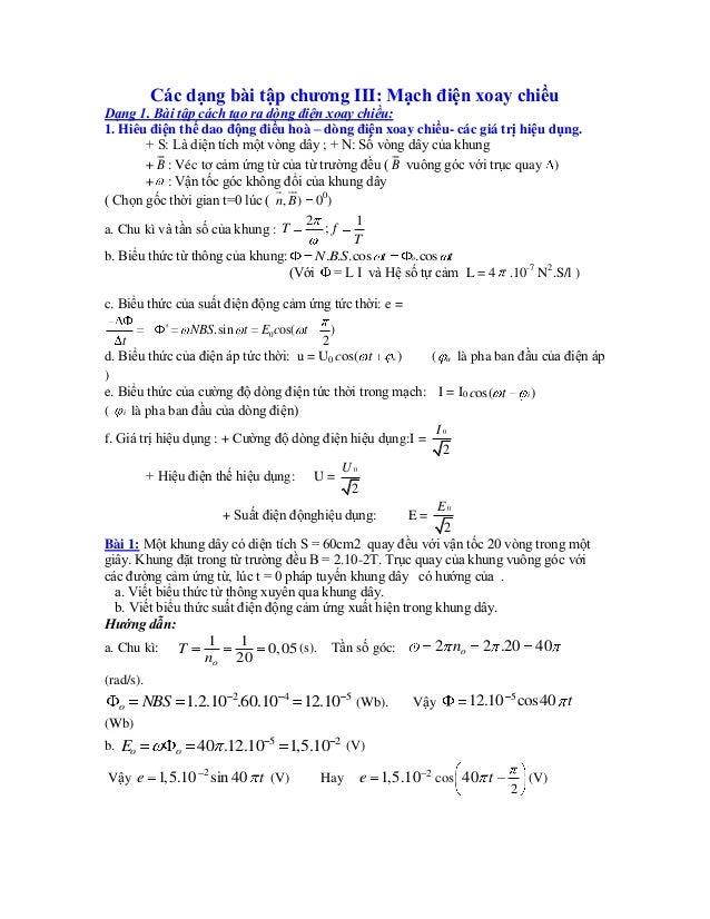 Các dạng bài tập chương III: Mạch điện xoay chiềuDạng 1. Bài tập cách tạo ra dòng điện xoay chiều:1. Hiêu điện thế dao độn...