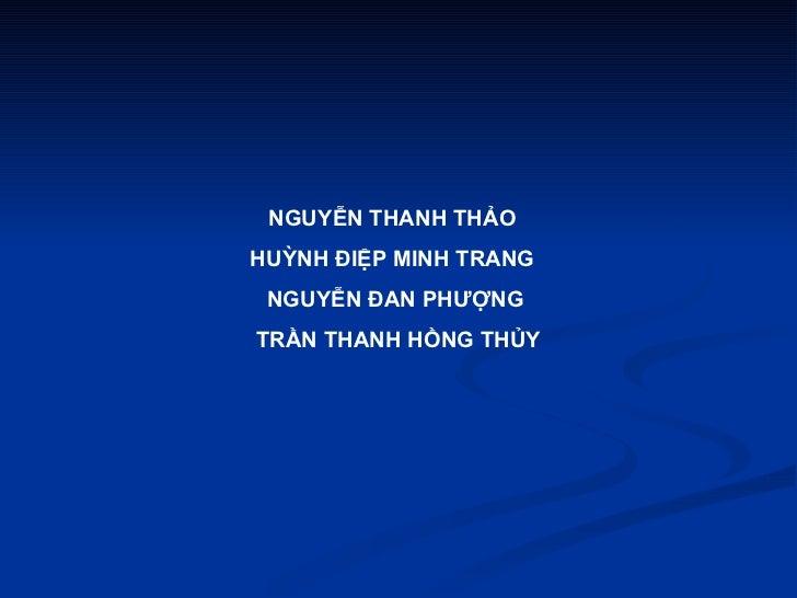 NGUYỄN THANH THẢO  HUỲNH ĐIỆP MINH TRANG  NGUYỄN ĐAN PHƯỢNG TRẦN THANH HỒNG THỦY