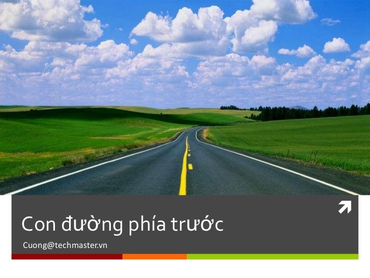 Con đường phía trướcCuong@techmaster.vn
