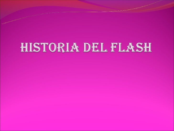 Biografía del    flashAunque varios personajes hanadoptado el nombre de Flash,sólo Garrick, Allen y West sonlos más conoci...