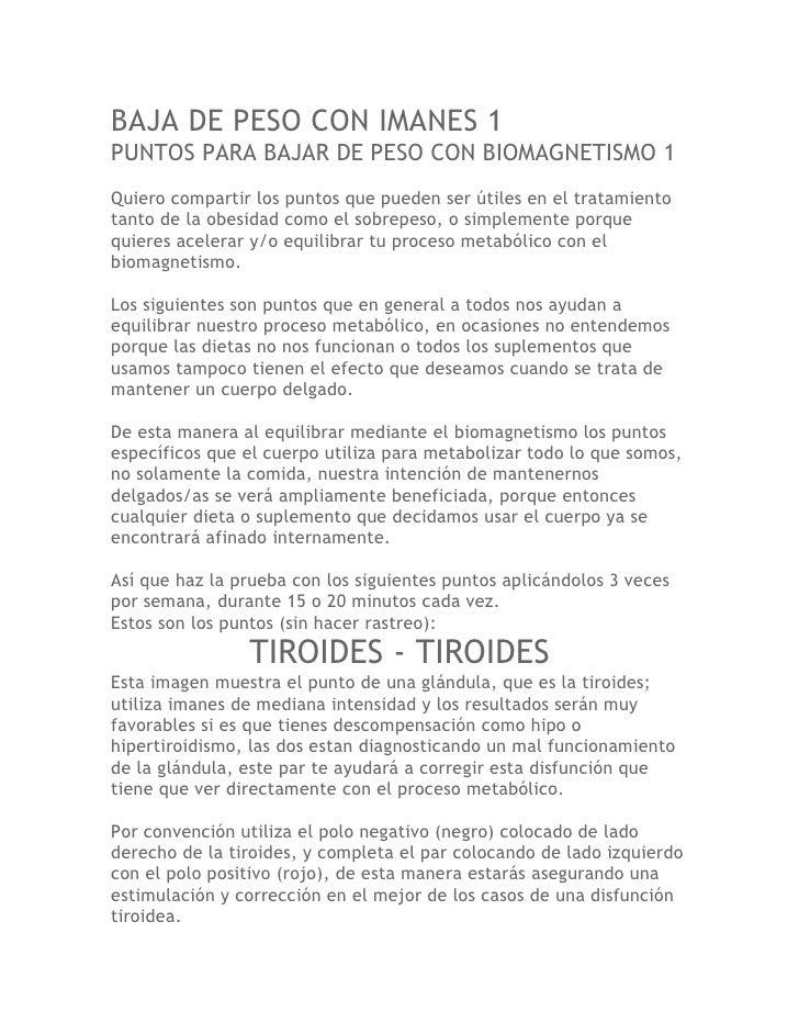 BAJA DE PESO CON IMANES 1PUNTOS PARA BAJAR DE PESO CON BIOMAGNETISMO 1Quiero compartir los puntos que pueden ser útiles en...