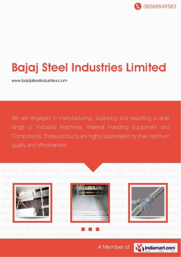08588849583A Member ofBajaj Steel Industries Limitedwww.bajajsteelindustries.comGinning Machinery Humidification Systems F...