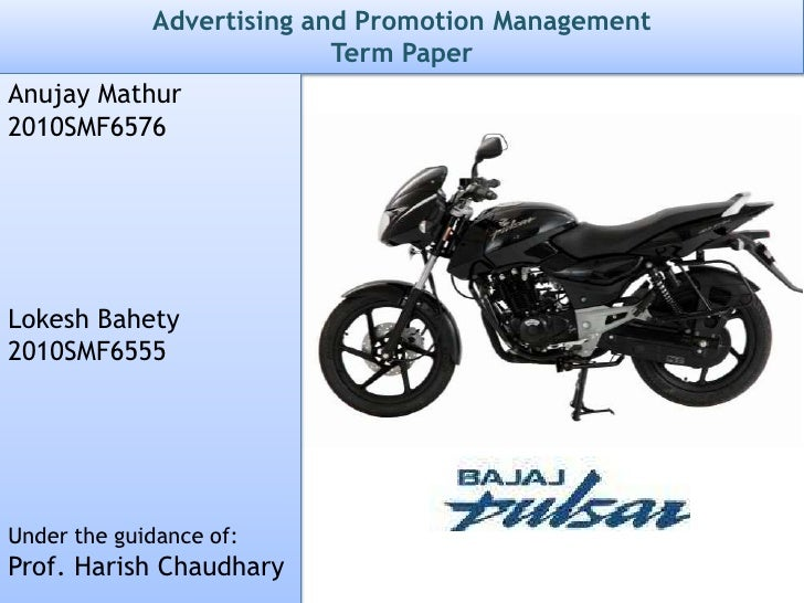 Advertising and Promotion Management                           Term PaperAnujay Mathur2010SMF6576Lokesh Bahety2010SMF6555U...