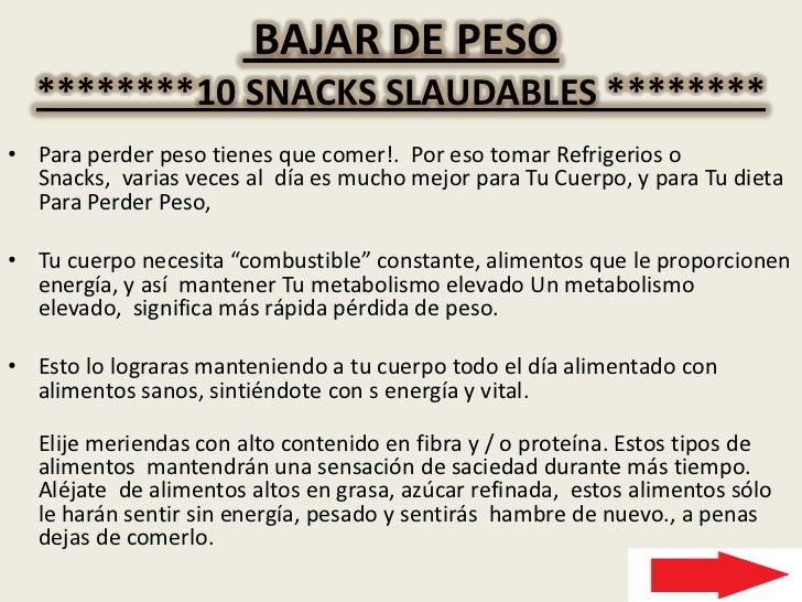 BAJAR DE PESO********10 SNACKSSLAUDABLES ******** <br />Para perder peso tienes que comer!.  Por eso tomar Refrigerios o ...