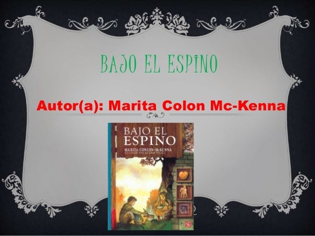 BAJO EL ESPINO Autor(a): Marita Colon Mc-Kenna