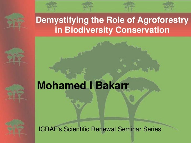 Demystifying the Role of Agroforestry    in Biodiversity Conservation     Mohamed I Bakarr   ICRAF's Scientific Renewal Se...