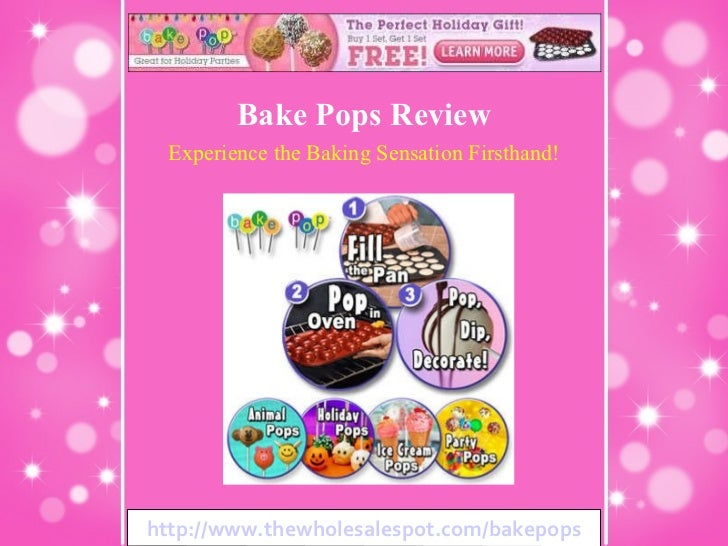 http://www.thewholesalespot.com/bakepops Bake Pops Review Experience the Baking Sensation Firsthand!