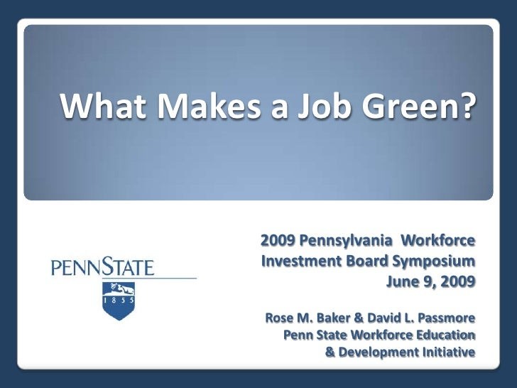 What Makes a Job Green?              2009 Pennsylvania Workforce            Investment Board Symposium                    ...