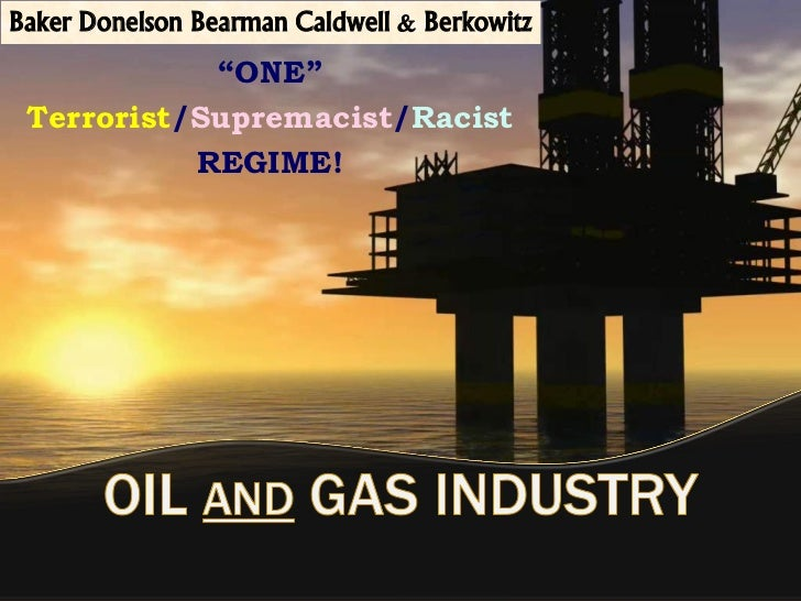 Baker donelson   control of oil industry