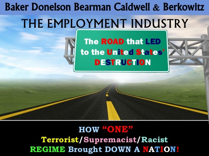 BAKER DONELSON BEARMAN CALDWELL & BERKOWITZ - Role Appears To Have Played In COLLAPSE of the EMPLOYMENT Market
