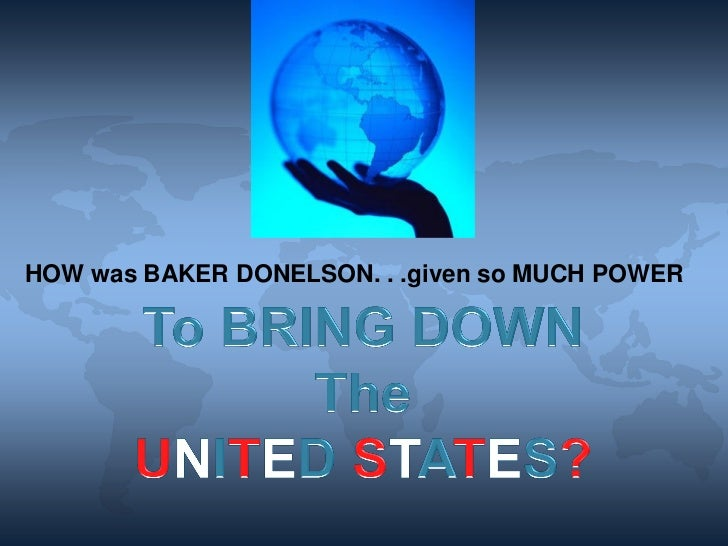 BAKER DONELSON BEARMAN CALDWELL & BERKOWITZ - The TAKE DOWN Of The WORLD Economy