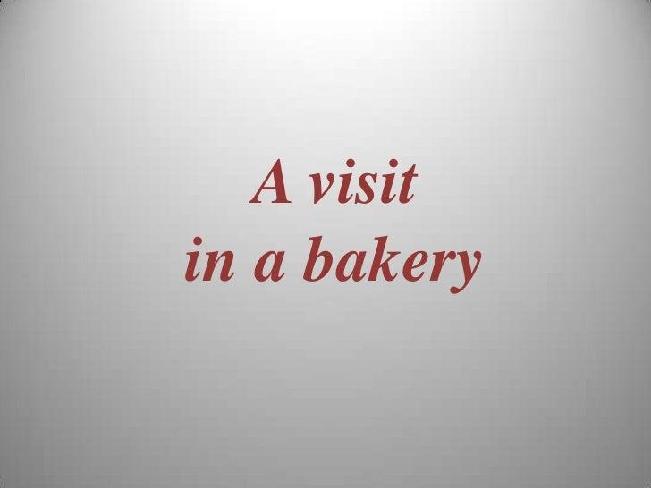 A visitin a bakery