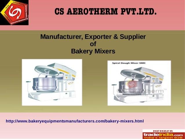 Bakery Mixers Exporter, Manufacturer, Bengaluru