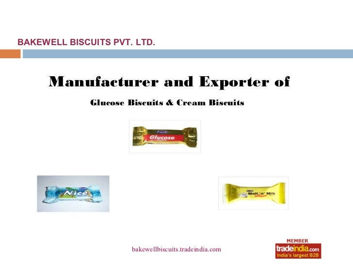 BAKEWELL BISCUITS PVT. LTD.      Manufacturer and Exporter of              Glucose Biscuits & Cream Biscuits              ...