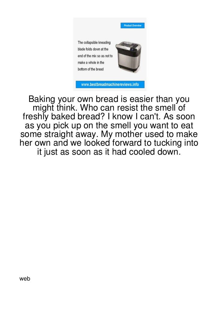 Baking your own bread is easier than you    might think. Who can resist the smell of freshly baked bread? I know I cant. A...