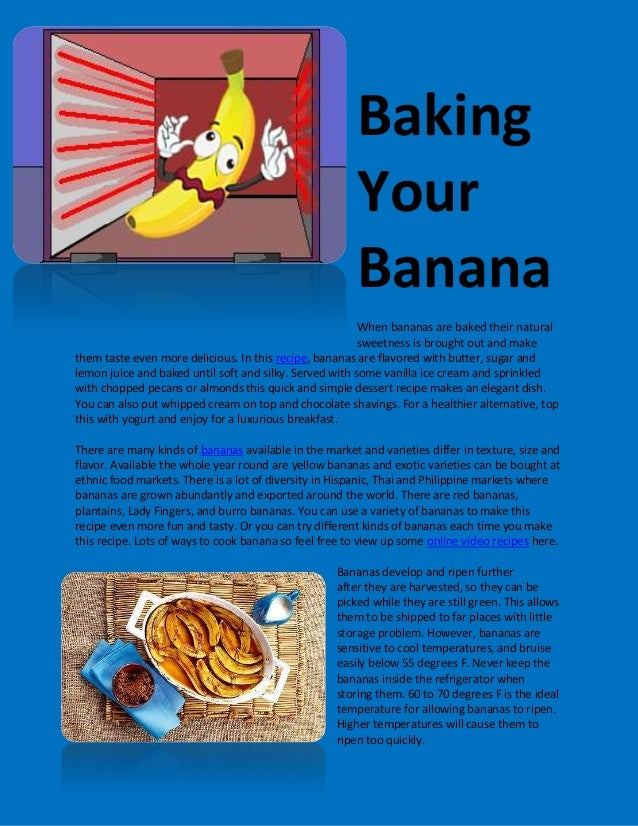 BakingYourBananaWhen bananas are baked their naturalsweetness is brought out and makethem taste even more delicious. In th...