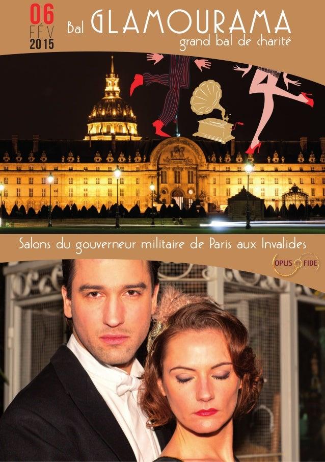 Bal GLAMOURAMAgrand bal de charité 06 fév 2015 Salons du gouverneur militaire de Paris aux Invalides OPUS in FIDE