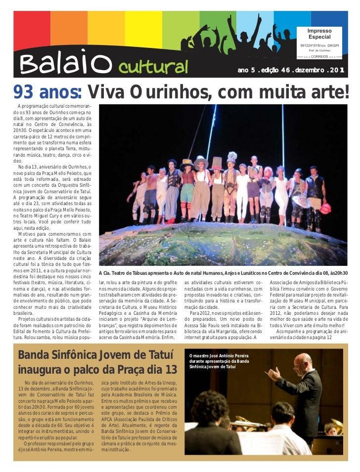 ano 5 . edição 46 . dezembro . 201193 anos: Viva Ourinhos, com muita arte!  A programação cultural comemoran-do os 93 anos...