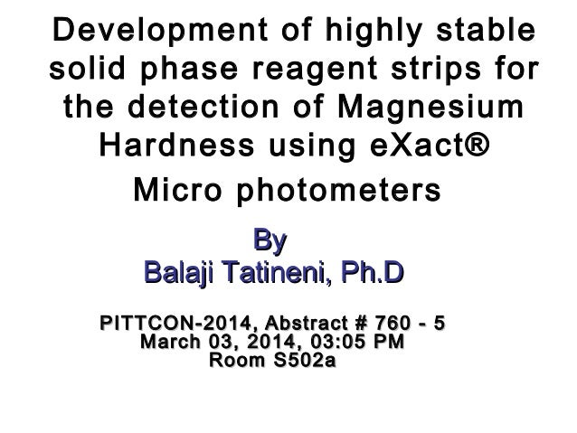 Development of highly stable solid phase reagent strips for the detection of Magnesium Hardness using eXact® Micro photome...