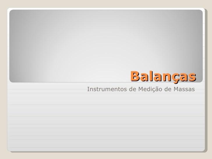 Balanças Instrumentos de Medição de Massas