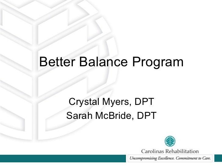 Better Balance Program    Crystal Myers, DPT    Sarah McBride, DPT