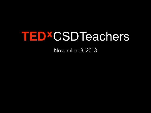 x CSDTeachers TED November 8, 2013