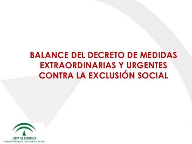 BALANCE DEL DECRETO DE MEDIDAS EXTRAORDINARIAS Y URGENTES CONTRA LA EXCLUSIÓN SOCIAL