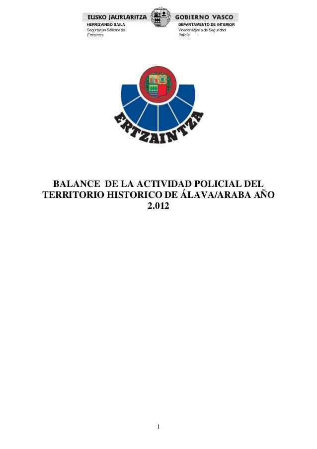 HERRIZAINGO SAILA            DEPARTAMENTO DE INTERIOR       Segurtasun Sailordetza       Viceconsejería de Seguridad      ...