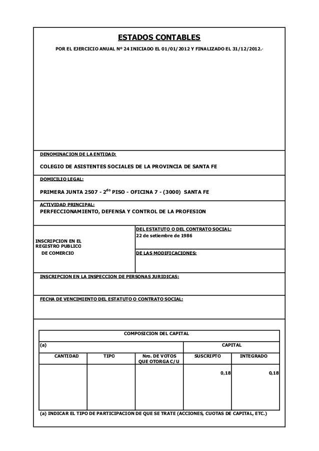 ESTADOS CONTABLESDENOMINACION DE LA ENTIDAD:COLEGIO DE ASISTENTES SOCIALES DE LA PROVINCIA DE SANTA FEDOMICILIO LEGAL:PRIM...