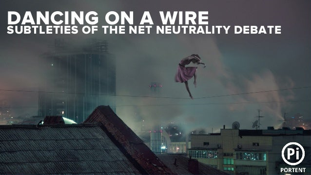 The Net Neutrality Debate: There's more to it than you think