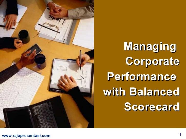 Managing  Corporate Performance  with Balanced Scorecard