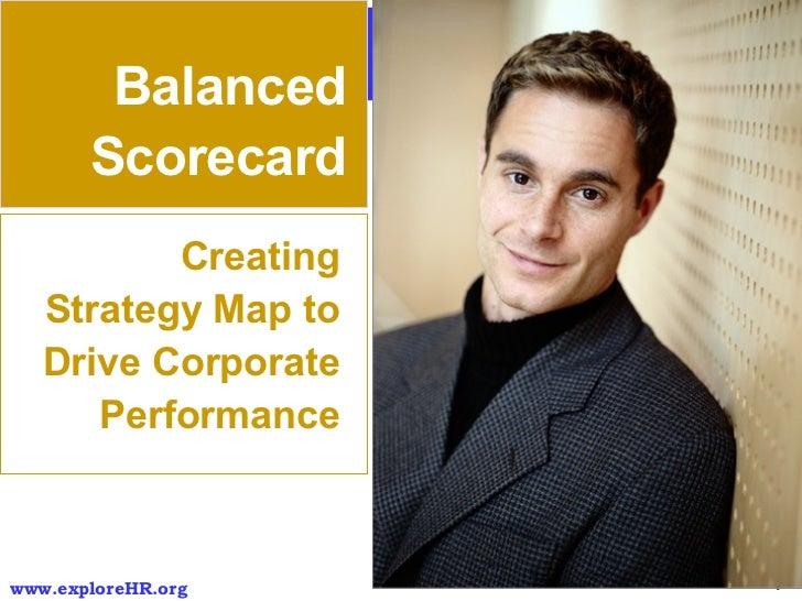 Balanced Scorecard Creating Strategy Map to Drive Corporate Performance