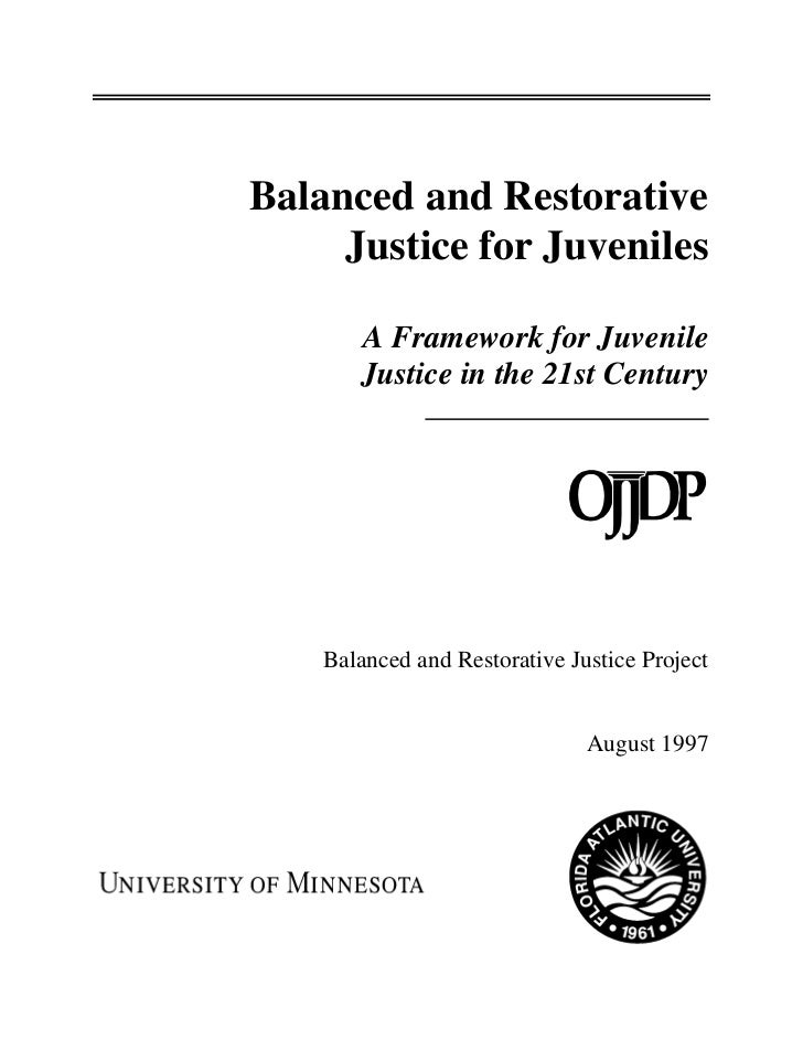 Balanced and Restorative     Justice for Juveniles       A Framework for Juvenile       Justice in the 21st Century    Bal...