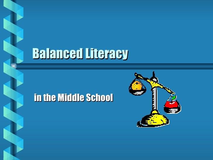 Balanced Literacyin the Middle School