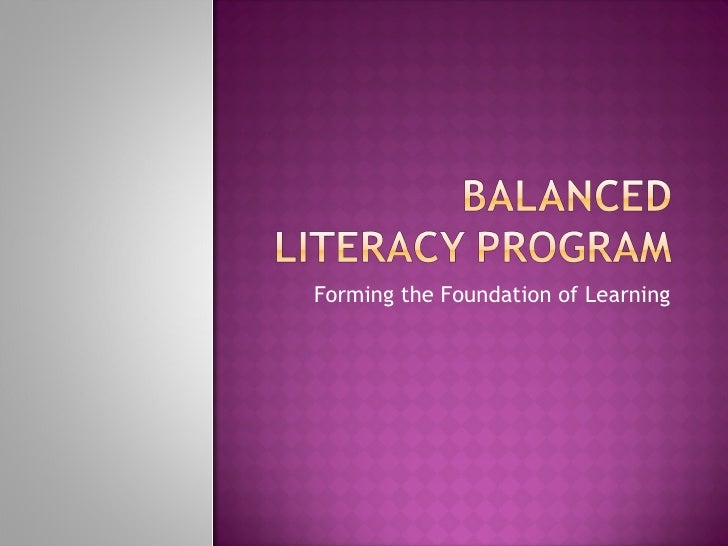 dissertations on balance literacy program Reading literacy, assessment and and sample dissertations as they focus on the literacy leaders will complete a literacy program evaluation and make research.