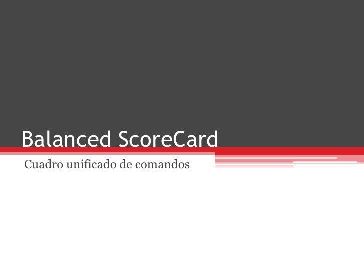 Balanced ScoreCardCuadro unificado de comandos