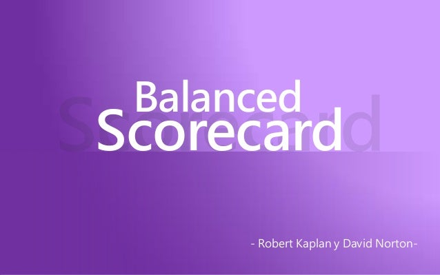 BalancedScorecard      - Robert Kaplan y David Norton-