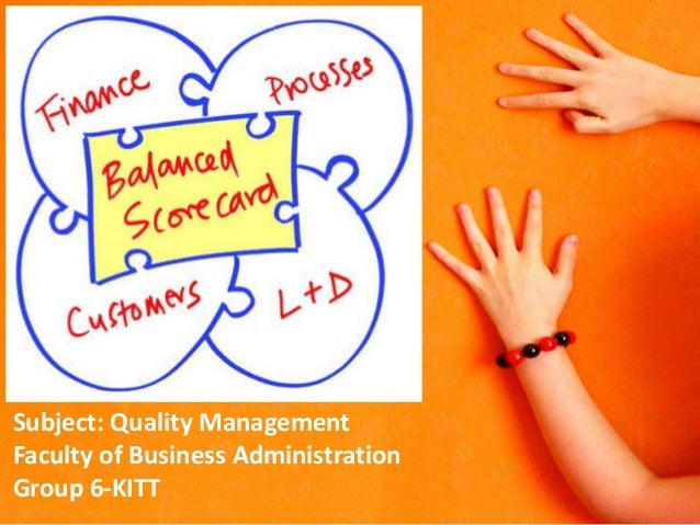 Subject: Quality Management Faculty of Business Administration Group 6-KITT