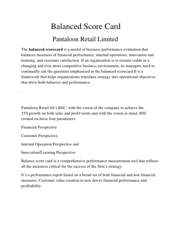 Balanced Score Card                   Pantaloon Retail LimitedThe balanced scorecard is a model of business performance ev...