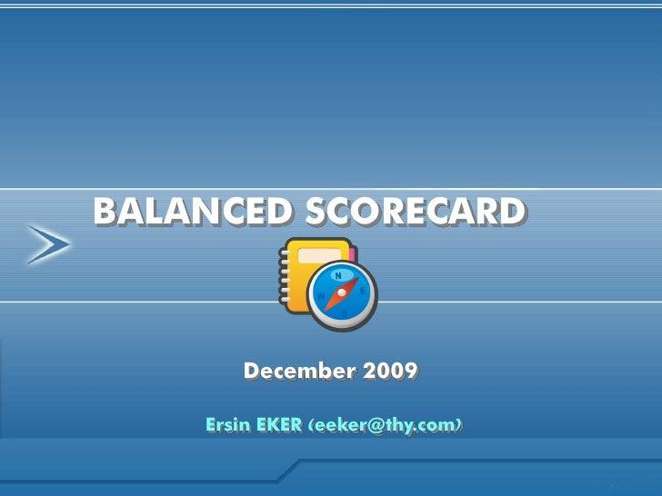 BALANCED SCORECARD           December 2009      Ersin EKER (eeker@thy.com)
