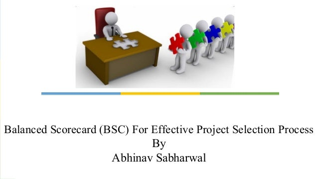 Balanced scorecard for effective project selection process