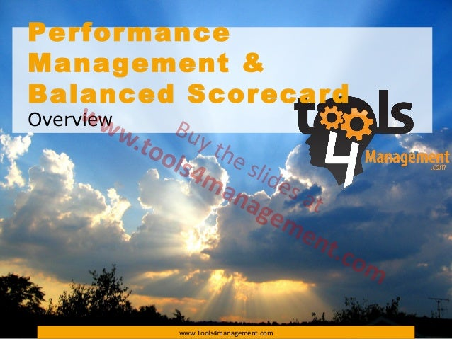 PerformanceManagement &Balanced ScorecardOverview           www.Tools4management.com