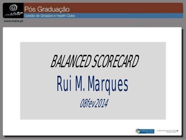 BALANCED SCORECARD  Rui M. Marques 08fev2014